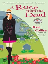 A Rose From the Dead - A Flower Shop Mystery ebook by Kate Collins