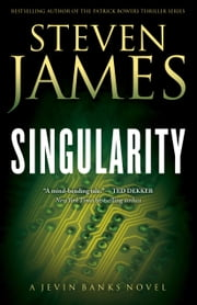 Singularity (The Jevin Banks Experience Book #2) - A Jevin Banks Novel ebook by Steven James