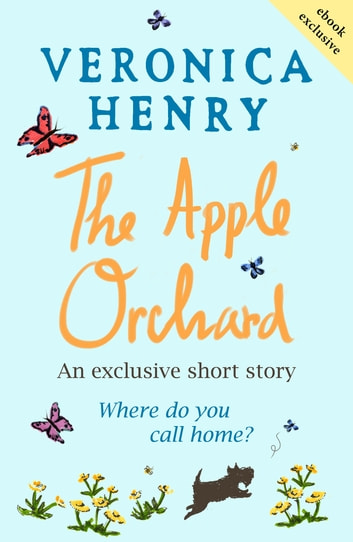 The Apple Orchard - A heart-warming short story to curl up with ebook by Veronica Henry