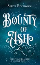Bounty Of Ash ebook by