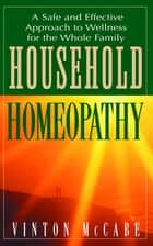 Household Homeopathy ebook by Vinton McCabe