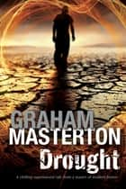 Drought - A Californian environmental disaster thriller ebook by Graham Masterton