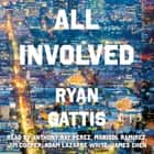 All Involved audiobook by Ryan Gattis