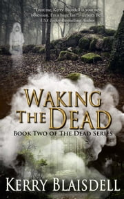 Waking the Dead ebook by Kerry Blaisdell