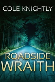 Roadside Wraith ebook by Cole Knightly