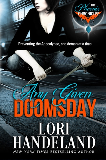 Any Given Doomsday - A Sexy Apocalyptic Urban Fantasy Romance Series Starter ebook by Lori Handeland
