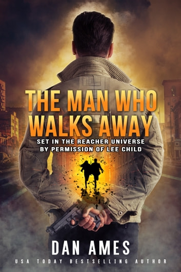 The Jack Reacher Cases (The Man Who Walks Away) ebook by Dan Ames