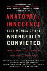 Anatomy of Innocence: Testimonies of the Wrongfully Convicted ebook by Laura Caldwell, Leslie S. Klinger, Scott Turow,...