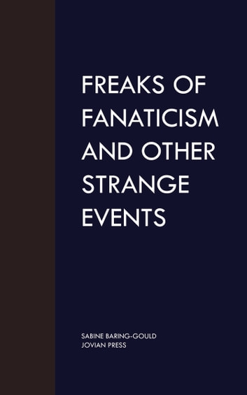 Freaks of Fanaticism and Other Strange Events ebook by Sabine Baring-Gould