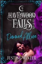 Damned Allure - A Havenwood Falls Sin & Silk Novella ebook by Justine Winter