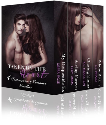 Taken By The Heart (4 Contemporary Romance Novellas) ebook by Lexy Timms,C.J. Pinard,Kristen Middleton,Sierra Rose