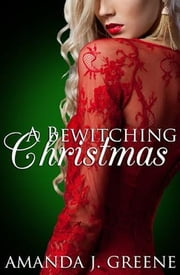 A Bewitching Christmas ebook by Amanda J. Greene