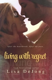 Living With Regret - Rains ebook by Lisa De Jong