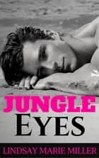 Jungle Eyes - Stranded in Paradise, #1 ebook by Lindsay Marie Miller