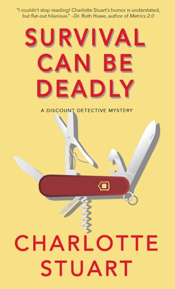 Survival Can Be Deadly - A Cameron Chandler Mystery ebook by Charlotte Stuart