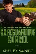 Safeguarding Sorrel ebook by Shelley Munro