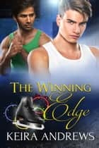 The Winning Edge ebook by Keira Andrews