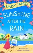 Sunshine After the Rain: a feel good, laugh-out-loud romance ebook by Daisy James