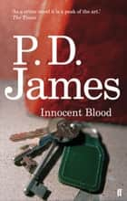 Innocent Blood ebook by P. D. James