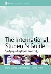 The International Student's Guide - Studying in English at University ebook by Ricki Lowes,Helen Peters,Marie Stephenson