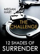 The Challenge ebook by Megan Hart