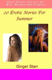 20 Erotic Stories For Summer ebook by Ginger Starr