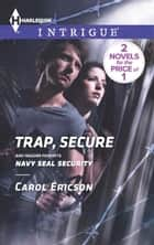 Trap, Secure - An Anthology ebook by Carol Ericson