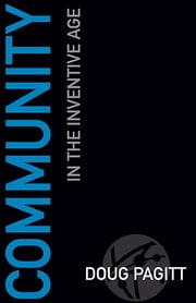 Community in the Inventive Age ebook by Doug Pagitt