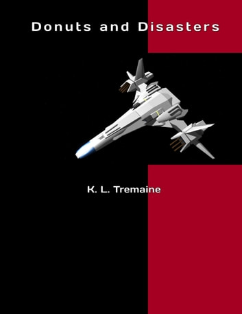 Donuts and Disasters ebook by KL Tremaine