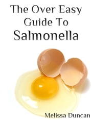The Over Easy Guide to Salmonella ebook by Melissa Duncan