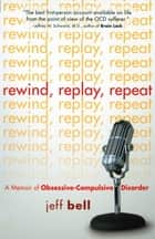 Rewind Replay Repeat ebook by Jeff Bell