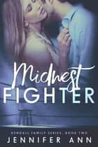 Midwest Fighter ebook by Jennifer Ann