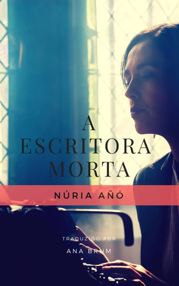 A Escritora morta ebook by Núria Añó