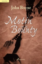 Motín en la Bounty ebook by John Boyne