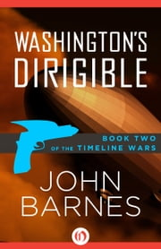 Washington's Dirigible ebook by John Barnes