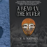 A Bend in the River audiobook by V. S. Naipaul