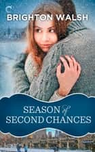 Season of Second Chances ebook by Brighton Walsh