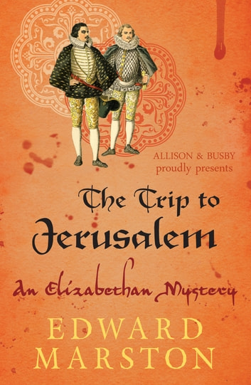 The Trip to Jerusalem ebook by Edward Marston