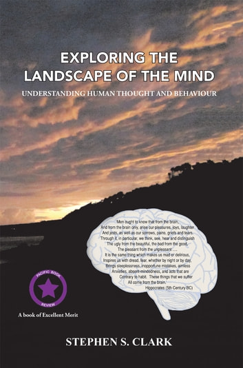 Exploring the Landscape of the Mind - Understanding Human Thought and Behaviour ebook by Stephen S. Clark