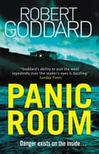 Panic Room ebook by Robert Goddard