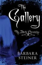 The Gallery ebook by Barbara Steiner