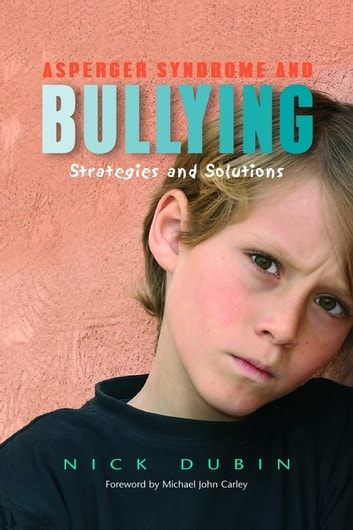 Asperger Syndrome and Bullying - Strategies and Solutions ebook by Nick Dubin