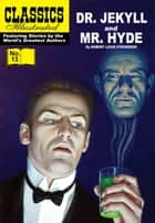 Dr. Jekyll and Mr Hyde - Classics Illustrated #13 ebook by Robert Louis Stevenson, William B. Jones, Jr.