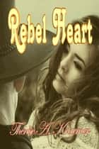 Rebel Heart ebook by Therese A Kraemer