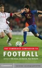 The Cambridge Companion to Football ebook by Dr Rob Steen,Dr Jed Novick,Dr Huw Richards