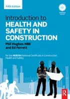 Introduction to Health and Safety in Construction ebook by Phil Hughes,Ed Ferrett