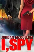 I, Spy ebook by Jordan McCollum