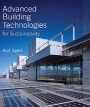 Advanced Building Technologies for Sustainability ebook by Asif Syed