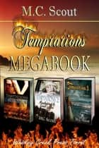 Temptations Megabook ebook by M C. Scout