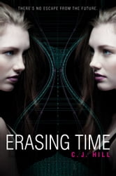 Erasing Time ebook by C. J. Hill